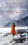 Ocean Rose - Verwandlung - Tricia Rayburn