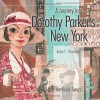 A Journey into Dorothy Parker's New York (ArtPlace series) - Kevin C. Fitzpatrick, Marion Meade