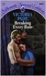 Breaking Every Rule. - Victoria Pade