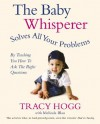 The Baby Whisperer Solves All Your Problems: By teaching you have to ask the right questions - Tracy Hogg, Melinda Blau