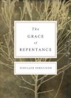 The Grace of Repentance - Sinclair B. Ferguson
