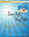 Starry Night, Noisy Night: A Christmas Musical for Children - Ruth Elaine Schram, Scott Schram, Tim Hayden