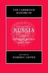The Cambridge History of Russia, Vol 2: Imperial Russia, 1689-1917 - Dominic Lieven