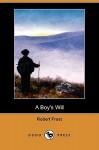 A Boy's Will (Dodo Press) - Robert Frost