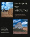 Landscape of the Megaliths: Excavation and Fieldwork on the Avebury Monuments, 1997-2003 - Mark Gillings, Rick Peterson, Joshua Pollard, David Wheatley