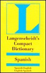 Langenscheidt's Compact Spanish Dictionary: Spanish-English English-Spanish (Langenscheidt Compact Dictionaries) (Spanish Edition) - Langenscheidt, C.C. Smith