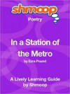 In a Station of the Metro: Shmoop Poetry Guide - Shmoop