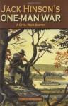 Jack Hinson's One-Man War: A Civil War Sniper - Tom C. McKenney