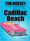 Cadillac Beach - Tim Dorsey