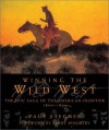 Winning the Wild West: The Epic Saga of the American Frontier, 1800--1899 - Page Stegner, Larry McMurtry
