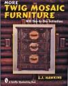 More Twig Mosaic Furniture - Larry J. Hawkins, Douglas Congdon-Martin