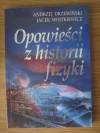 Opowieści z historii fizyki - Andrzej Drzewiński, Jacek Wojtkiewicz