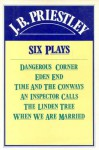 Six Plays - J.B. Priestley