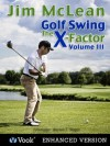 Golf Swing: The X-Factor III (Kindle Edition with Audio/Video) - Jim McLean