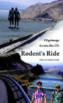 Pilgrimage Across the Us: Rodent's Ride - Allan Roden, Andrew Roden