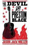 The Devil and Preston Black - Jason Jack Miller