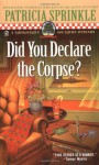 Did You Declare the Corpse? - Patricia Sprinkle
