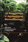 The Regulation of Agricultural Biotechnology - Robert E. Evenson