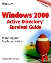 Windows 2000 Active Directory Survival Guide Planning And Implementation - Richard Schwartz