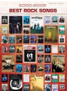 2000-2005 Best Rock Songs: Piano/Vocal/Chords - Alfred A. Knopf Publishing Company, John O'Reilly, James Kjelland