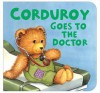 Corduroy Goes to the Doctor - Don Freeman, Lisa McCue