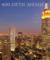 400 Fifth Avenue: A New Gwathmey Siegel Landmark - Paul Goldberger, Evan Joseph, Robert Siegel