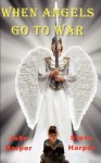 When Angels Go to War - Steve Harper, John Harper