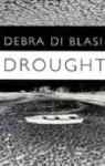 Drought: & Say What You Like - Debra Di Blasi