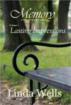 Memory: Volume 1, Lasting Impressions, A Tale of Pride and Prejudice - Linda Wells