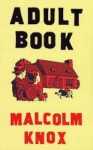 ADULT BOOK. - Malcolm Knox