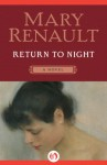 Return to Night: A Novel - Mary Renault