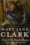 That Old Black Magic (Piper Donovan/Wedding Cake Mysteries) - Mary Jane Clark
