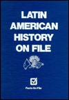Latin American History on File& #153; - Victoria L. Chapman, David Lindroth