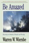 Be Amazed (Minor Prophets) - Warren W. Wiersbe