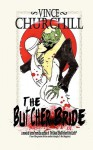The Butcher Bride - Vince Churchill