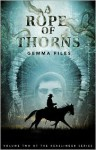 A Rope of Thorns: Volume Two of the Hexslinger Series - Gemma Files
