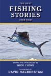 The Best Fishing Stories Ever Told - Nick Lyons, David Halberstam