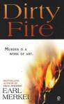Dirty Fire - Earl Merkel