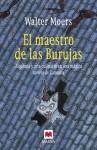 El maestro de las Burujas - Walter Moers, Rosa Pilar Blanco