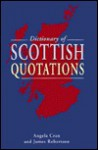 A Dictionary of Scottish Quotations - James Robertson