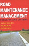 Road Maintenance Management: Concepts And Systems - Richard Robinson