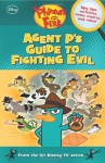 Phineas and Ferb Agent P's Guide to Fighting Evil - Scott Peterson
