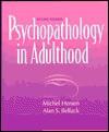 Psychopathology In Adulthood - Michel Hersen