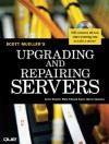 Upgrading and Repairing Servers [With DVD] - Scott Mueller, Paul Hinsberg