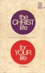 The Christ-Life for your Life - F.B. Meyer
