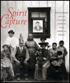 Spirit Capture: Photographs From The National Museum Of The American Indian - Tim Johnson