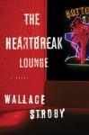 The Heartbreak Lounge - Wallace Stroby