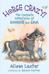 Horse Crazy: the complete adventures of Bonnie and Sam - Alison Lester, Roland Harvey