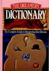 The Dreamer's Dictionary; The Complete Guide to Interpreting Your Dreams - Stearn Robinson, Tom Corbett