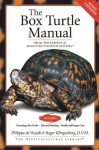The Box Turtle Manual (Advanced Vivarium Systems) - Philippe De Vosjoli, Bow Tie, Roger J. Klingenberg